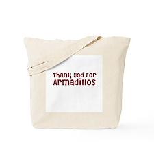 Thank God For Armadillos Tote Bag