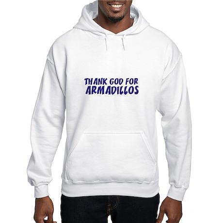 Thank God For Armadillos Hooded Sweatshirt