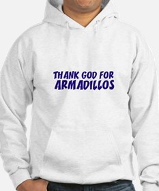 Thank God For Armadillos Hoodie