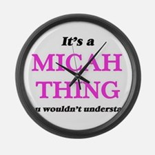 It's a Micah thing, you would Large Wall Clock