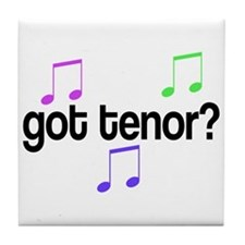 Got Tenor Tile Coaster