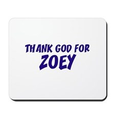 Thank God For Zoey Mousepad