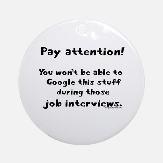 Pay attention funny teacher Ornament (Round)