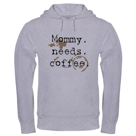 Mommy. Needs. Coffee (with stains) Hooded Sweatshi