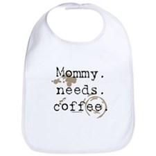 Mommy. Needs. Coffee (with stains) Bib