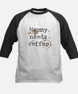 Mommy. Needs. Coffee (with stains) Tee