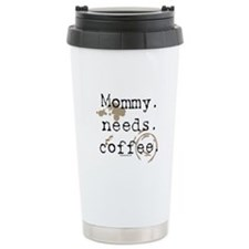 Mommy. Needs. Coffee (with stains) Thermos Mug