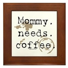 Mommy. Needs. Coffee (with stains) Framed Tile
