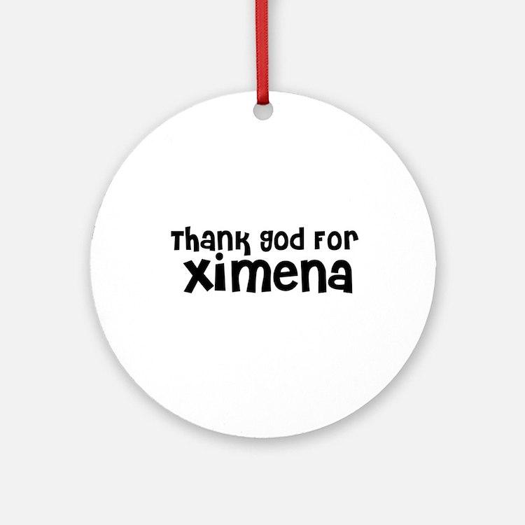 Thank God For Ximena Ornament (Round)