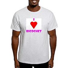 """I Heart """"Ricochet"""" T-Shirt"""