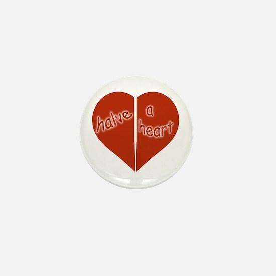 Halve A Heart Mini Button