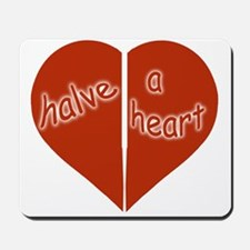 Halve A Heart Mousepad
