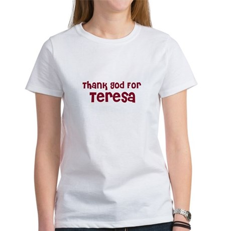 Thank God For Teresa Women's T-Shirt