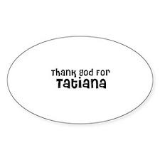 Thank God For Tatiana Oval Decal