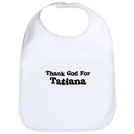 Thank God For Tatiana Bib