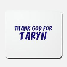 Thank God For Taryn Mousepad