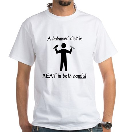 Meat in both hands balanced diet White T-Shirt