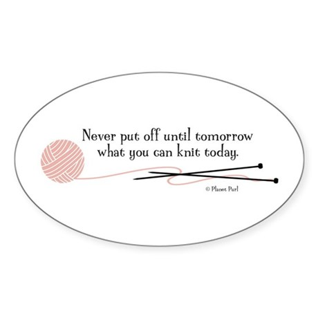"""""""You Can Knit Today"""" - Sticker (Oval)"""