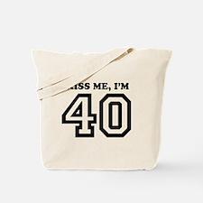 Kiss Me I'm 40 Tote Bag