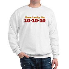 Born Lucky 10-10-10 Sweatshirt