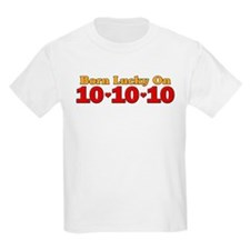 Born Lucky 10-10-10 T-Shirt