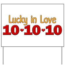 10-10-10 Lucky In Love Yard Sign