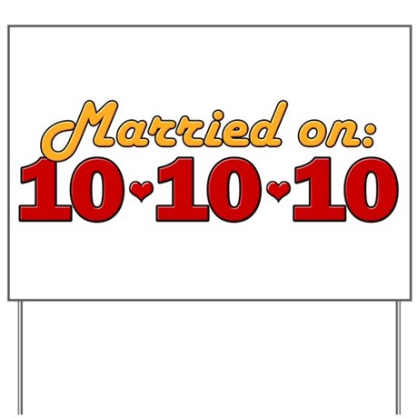 Married On 10/10/10 Yard Sign