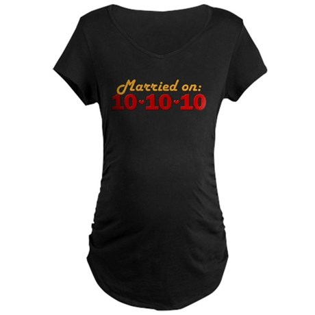 Married On 10/10/10 Maternity Dark T-Shirt