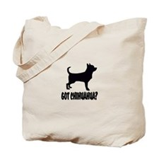 Got Chihuahua? Tote Bag