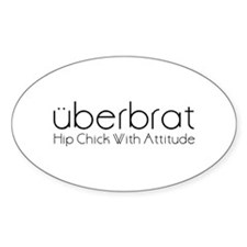 Uberbrat Hip Chick With Attit Oval Decal