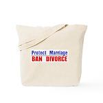 Protect Marriage | Ban Divorc Tote Bag