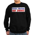 Protect Marriage | Ban Divorc Sweatshirt (dark)