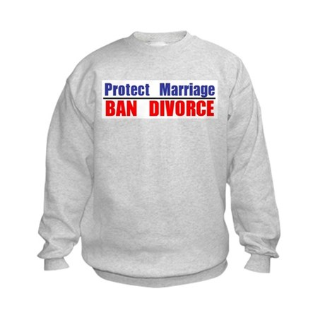 Protect Marriage | Ban Divorc Kids Sweatshirt