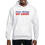Protect Marriage | Ban Divorc Hooded Sweatshirt