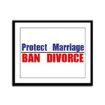 Protect Marriage | Ban Divorc Framed Panel Print