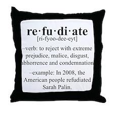 Refudiate Sarah Palin Throw Pillow