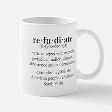 Refudiate Sarah Palin Mug