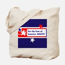 For the love of America, resist Tote Bag