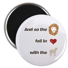 And so the lion fell in love Magnet