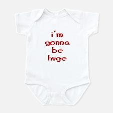 I'm gonna be huge Infant Bodysuit