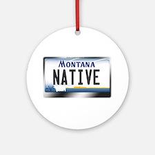 Montana License Plate - [NATIVE] Ornament (Round)