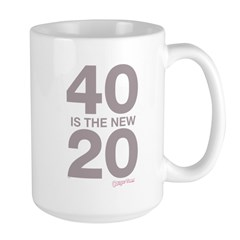 40 Is The New 20 Mug