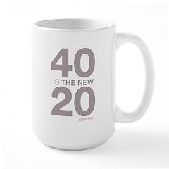 40 Is The New 20 Mug
