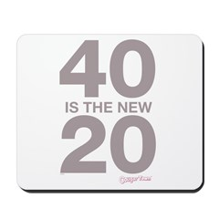 40 Is The New 20 Mousepad