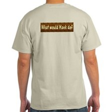 What Would Hank Do? T-Shirt