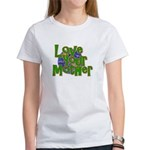 Love Your Mother (Earth) Women's T-Shirt