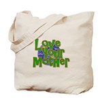Love Your Mother (Earth) Tote Bag