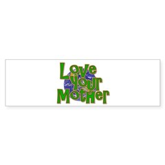Love Your Mother (Earth) Sticker (Bumper)