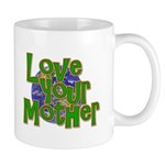 Love Your Mother (Earth) Mug