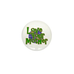 Love Your Mother (Earth) Mini Button (10 pack)